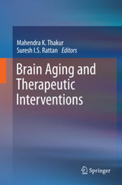 Thakur, Mahendra K. - Brain Aging and Therapeutic Interventions, ebook