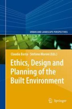 Basta, Claudia - Ethics, Design and Planning of the Built Environment, ebook