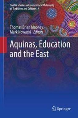 Mooney, Thomas Brian - Aquinas, Education and the East, ebook
