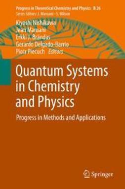 Nishikawa, Kiyoshi - Quantum Systems in Chemistry and Physics, ebook