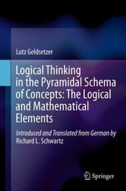 Geldsetzer, Lutz - Logical Thinking in the Pyramidal Schema of Concepts: The Logical and Mathematical Elements, ebook