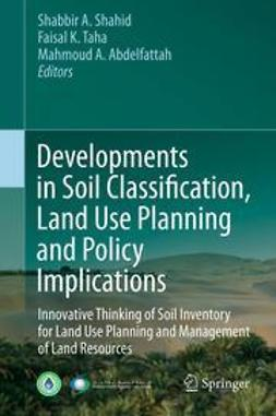 Shahid, Shabbir A. - Developments in Soil Classification, Land Use Planning and Policy Implications, ebook