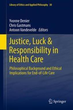 Denier, Yvonne - Justice, Luck & Responsibility in Health Care, ebook
