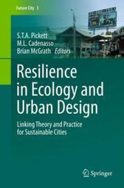 Pickett, S.T.A. - Resilience in Ecology and Urban Design, e-bok
