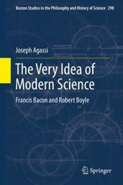 Agassi, Joseph - The Very Idea of Modern Science, ebook