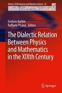 Barbin, Evelyne - The Dialectic Relation Between Physics and Mathematics in the XIXth Century, e-bok