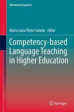 Cañado, María Luisa Pérez - Competency-based Language Teaching in Higher Education, ebook