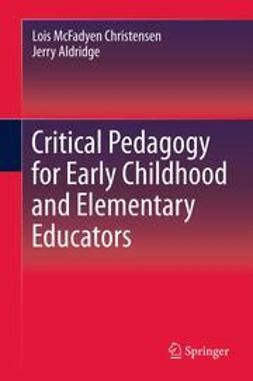 Christensen, Lois McFadyen - Critical Pedagogy for Early Childhood and Elementary Educators, ebook