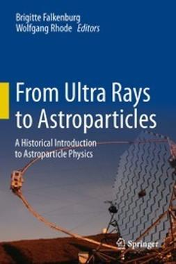 Falkenburg, Brigitte - From Ultra Rays to Astroparticles, e-bok