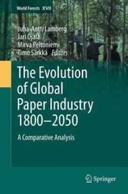 Lamberg, Juha-Antti - The Evolution of Global Paper Industry 1800¬–2050, ebook