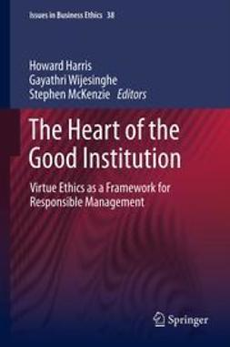Harris, Howard - The Heart of the Good Institution, ebook