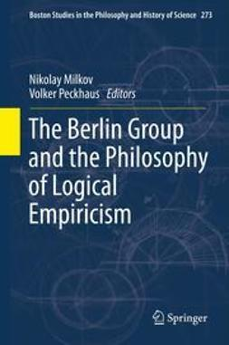 Milkov, Nikolay - The Berlin Group and the Philosophy of Logical Empiricism, ebook