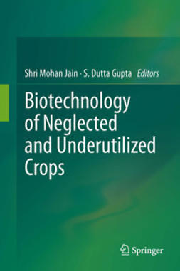 Jain, Shri Mohan - Biotechnology of Neglected and Underutilized Crops, ebook