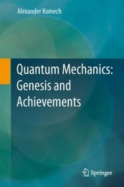 Komech, Alexander - Quantum Mechanics: Genesis and Achievements, e-bok