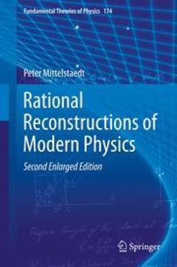 Mittelstaedt, Peter - Rational Reconstructions of Modern Physics, e-bok