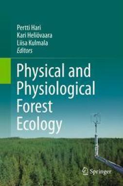 Hari, Pertti - Physical and Physiological Forest Ecology, e-bok