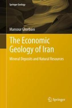 Ghorbani, Mansour - The Economic Geology of Iran, ebook