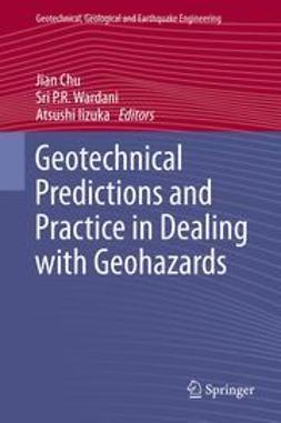 Chu, Jian - Geotechnical Predictions and Practice in Dealing with Geohazards, e-bok