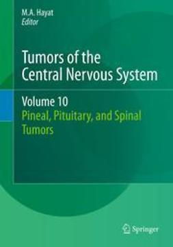 Hayat, M.A. - Tumors of the Central Nervous System, Volume 10, ebook