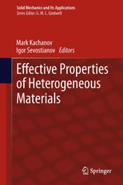 Kachanov, Mark - Effective Properties of Heterogeneous Materials, e-bok