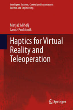 Mihelj, Matjaž - Haptics for Virtual Reality and Teleoperation, ebook