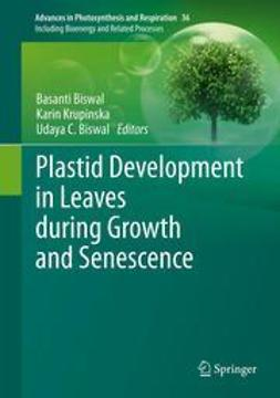 Biswal, Basanti - Plastid Development in Leaves during Growth and Senescence, ebook