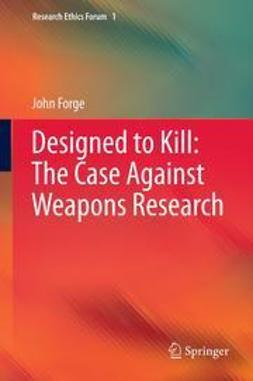 Forge, John - Designed to Kill: The Case Against Weapons Research, ebook