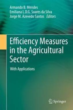 Mendes, Armando B. - Efficiency Measures in the Agricultural Sector, ebook