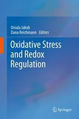 Jakob, Ursula - Oxidative Stress and Redox Regulation, e-bok