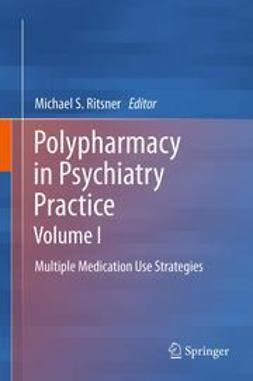 Ritsner, Michael S. - Polypharmacy in Psychiatry Practice, Volume I, ebook