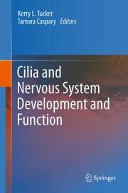 Tucker, Kerry L. - Cilia and Nervous System Development and Function, ebook