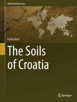 Bašić, Ferdo - The Soils of Croatia, ebook