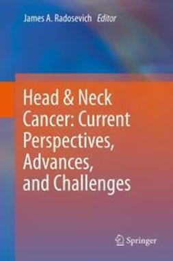 Radosevich, James A. - Head & Neck Cancer: Current Perspectives, Advances, and Challenges, e-kirja