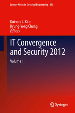 Kim, Kuinam J. - IT Convergence and Security 2012, ebook