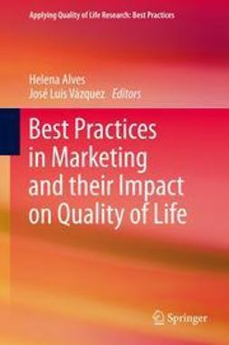 Alves, Helena - Best Practices in Marketing and their Impact on Quality of Life, ebook