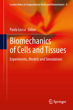 Lecca, Paola - Biomechanics of Cells and Tissues, e-bok