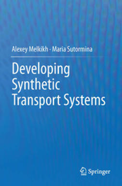 Melkikh, Alexey - Developing Synthetic Transport Systems, ebook