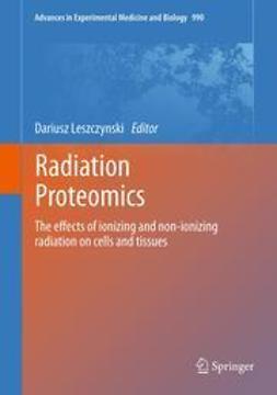 Leszczynski, Dariusz - Radiation Proteomics, ebook
