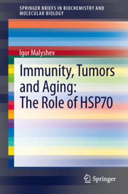 Malyshev, Igor - Immunity, Tumors and Aging: The Role of HSP70, ebook