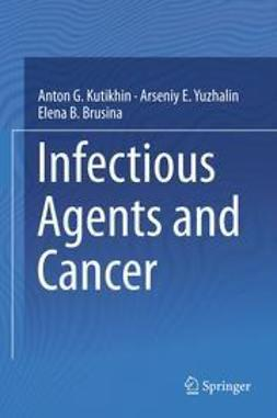 Kutikhin, Anton G. - Infectious Agents and Cancer, ebook
