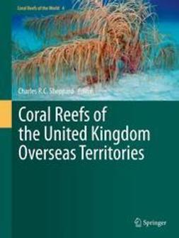 Sheppard, Charles R.C. - Coral Reefs of the United Kingdom Overseas Territories, ebook