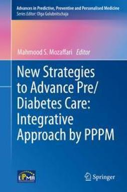 Mozaffari, Mahmood S. - New Strategies to Advance Pre/Diabetes Care: Integrative Approach by PPPM, ebook