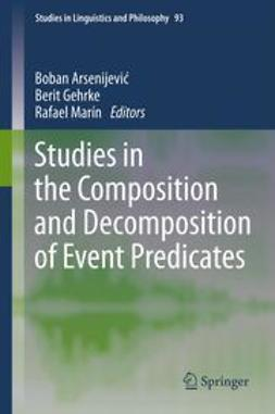 Arsenijević, Boban - Studies in the Composition and Decomposition of Event Predicates, ebook