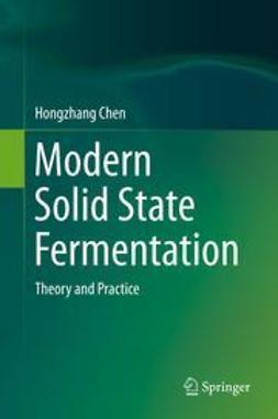 Chen, Hongzhang - Modern Solid State Fermentation, ebook