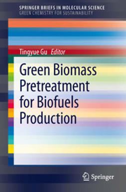 Gu, Tingyue - Green Biomass Pretreatment for Biofuels Production, ebook