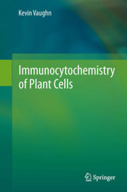 Vaughn, Kevin - Immunocytochemistry of Plant Cells, ebook