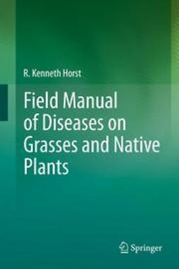 Horst, R. Kenneth - Field Manual of Diseases on Grasses and Native Plants, ebook