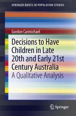 Carmichael, Gordon - Decisions to Have Children in Late 20th and Early 21st Century Australia, e-bok