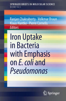 Chakraborty, Ranjan - Iron Uptake in Bacteria with Emphasis on E. coli and Pseudomonas, ebook