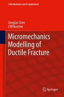 Chen, Zengtao - Micromechanics Modelling of Ductile Fracture, ebook
